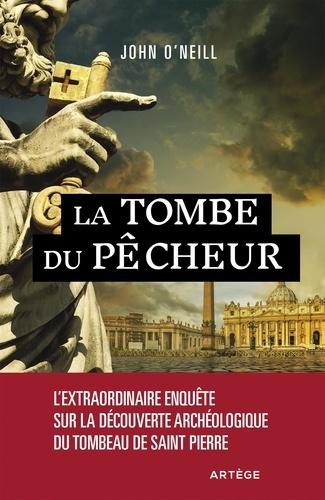 La tombe du pêcheur. L'extraordinaire enquête sur la découverte archéologique du tombeau de saint Pierre