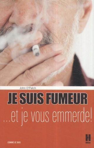 John O'Patch - Je suis fumeur... et je vous emmerde !.