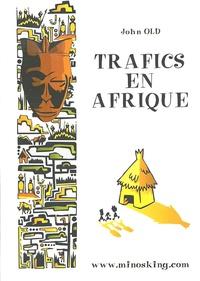 John Old - Trafics en Afrique.