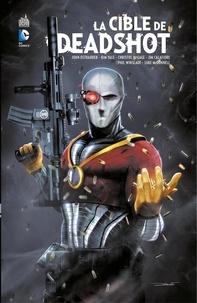 John Ostrander et Kim Yale - La cible de Deadshot - Intégrale.