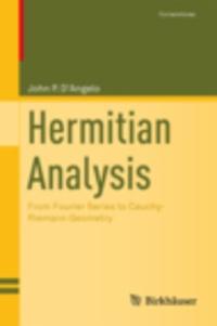 John P. D'Angelo - Hermitian Analysis - From Fourier Series to Cauchy-Riemann Geometry.