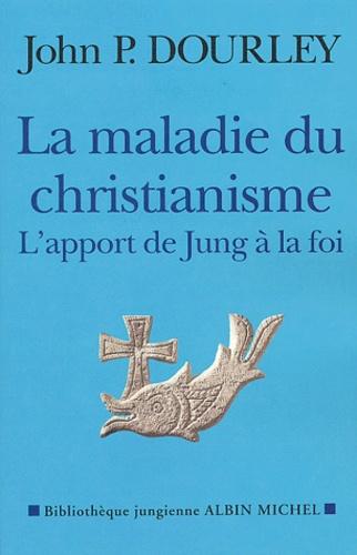 John-P Dourley - La maladie du christianisme - L'apport de Jung à la foi.