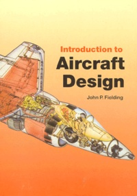 INTRODUCTION TO AIRCRAFT DESIGN - John-P Fielding |