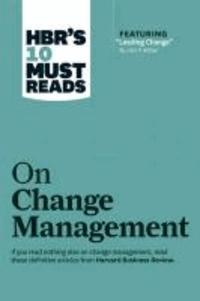 John P. Kotter et W. Chan Kim - HBR's 10 Must Reads on Change Management.