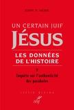 John P. Meier - Un certain Juif Jésus Tome 5 : Enquête sur l'authenticité des paraboles.