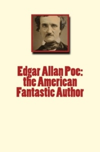 John P. Poe et Willa Cather - Edgar Allan Poe: the American Fantastic Author.