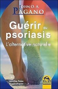 Guérir du psoriasis- L'alternative naturelle - John Pagano pdf epub