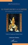 John Paraskevopoulos - Le parfum de la lumière - Une anthologie de la sagesse bouddhiste.