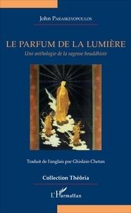 Le parfum de la lumière - Une anthologie de la sagesse bouddhiste.pdf
