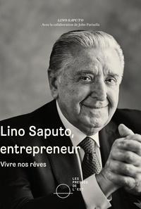 John Parisella et Lino Saputo - Lino Saputo, entrepreneur - Vivre nos rêves.