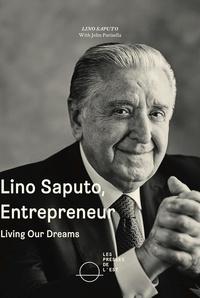 Pdf télécharger un livre Lino Saputo, Entrepreneur  - Living our dreams 9782897594329 FB2 PDB PDF