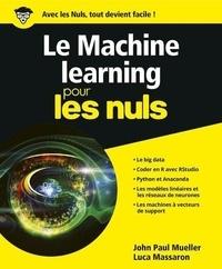 John-Paul Mueller et Luca Massaron - Le Machine learning pour les nuls.