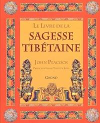 John Peacock - Le Livre de la sagesse tibétaine.