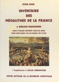 John Peek - Inventaire des mégalithes de la France (4) : Région parisienne.