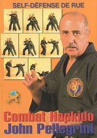 John Pellegrini - Combat Hapkido - L'art de la self-défense.