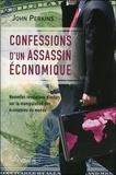 John Perkins - Confessions d'un assassin économique - Nouvelles révélations d'initiés sur la manipulation des économies du monde.