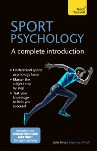 John Perry - Sport Psychology: A Complete Introduction.