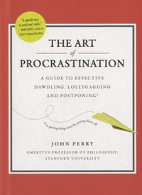 John Perry - The Art of Procrastination.