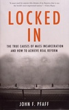 John Pfaff - Locked In - The True Causes of Mass Incarceration and How to Achieve Real Reform.