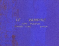 John Polidori - Le vampire.