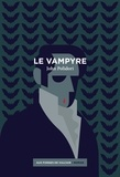 John Polidori - Le vampyre - Suivi de Lord Ruthwen ou Les Vampires.