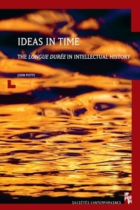 John Potts - Ideas in Time - The longue durée in intellectual history.