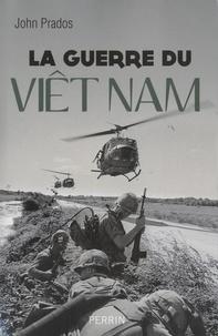 John Prados - La guerre du Viêt Nam - 1945 - 1975.