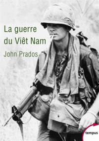 John Prados - La guerre du Viêt Nam - 1945-1975.