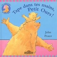 John Prater - Tape dans tes mains, Petit Ours !.