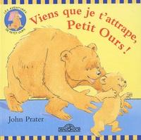 John Prater - Viens que je t'attrape, Petit Ours !.