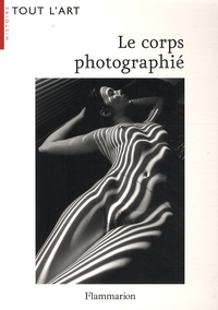 John Pultz et Anne de Mondenard - Le corps photographié.