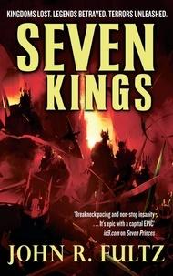 John R. Fultz - Seven Kings - Books of the Shaper: Volume 2.