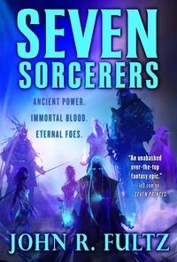 John R. Fultz - Seven Sorcerers - Books of the Shaper: Volume 3.