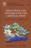 John-R Giardino et Chris Houser - Principles and Dynamics of the Critical Zone.