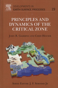 John-R Giardino et Chris Houser - Principles and Dynamics of the Critical Zone.