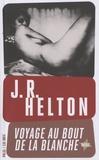 John R. Helton - Voyage au bout de la blanche.