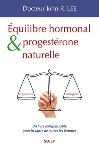 John R. Lee - Equilibre hormonal et progestérone naturelle.