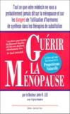 John R. Lee et Virginia Hopkins - Guérir la ménopause.