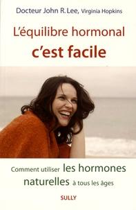 Léquilibre hormonal cest facile - Comment utiliser les hormones naturelles à tout les âges.pdf