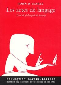 John-R Searle - Les actes de langage - Essai de philosophie du langage.