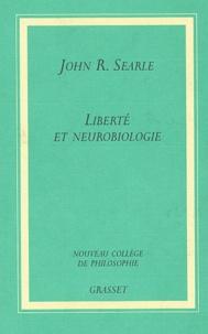 John-R Searle - Liberté et neurobiologie - Réflexions sur le libre arbitre, le langage et le pouvoir politique.