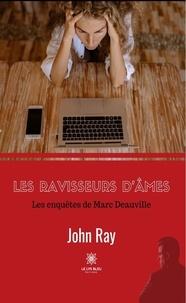 John Ray - Les ravisseurs d'âmes - Les enquêtes de Marc Deauville.