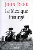 John Reed - Le Mexique insurgé.