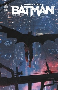 John Ridley et Gene Luen Yang - Future State : Batman Tome 1 : 2024-2025.