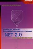 John Robbins - Déboguer, tester et personnaliser les applications NET 2.0 - Avec Visual Studio 2005.