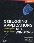 John Robbins - Debugging Application for Microsoft. - net and Microsoft Windows.