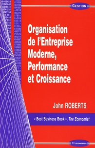 John Roberts - Organisation de l'entreprise moderne, performance et croissance.