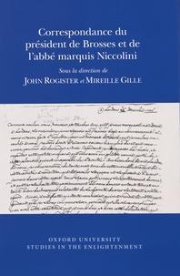 John Rogister et Mireille Gille - Correspondance du président de Brosses et de l'abbé marquis Niccolini.