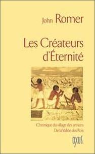 John Romer - Les Créateurs d'Eternité - Chronique du village des artisans de la Vallée des Rois.