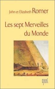 John Romer et Elizabeth Romer - Les sept Merveilles du Monde.